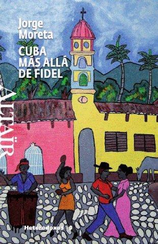 """El periodista Jorge Moreta, ex alumno del Colegio Calasanz, publica """"Cuba, más allá de Fidel"""""""